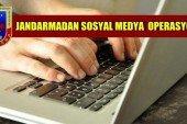 Jandarmadan Sosyal Medya Teröristlerine Operasyon