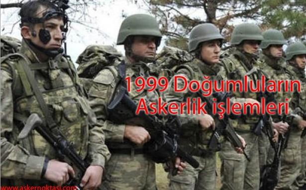1999 Doğumlular Askerlik İşlemleri