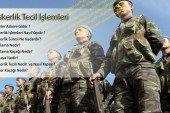 Askerlik Tecil İşlemleri | Kaç Yaşına Kadar Kimler Tecil Ettirebilir | Nasıl Yapılır